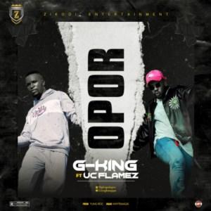 Gking – Opor ft. Uc Flamez