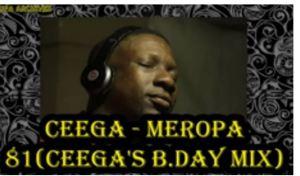 Ceega – Meropa 81(Ceega's B.Day Mix)