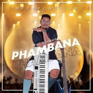 Afrotraction – Phambana Ft. Busiswa