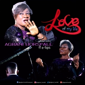 Agbani Horsfall – Love Of My Life ft e-Tops (Video)