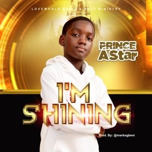 Prince AStar – I'm Shining