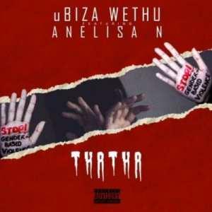 Ubiza Wethu – Thatha Ft. Anelisa N