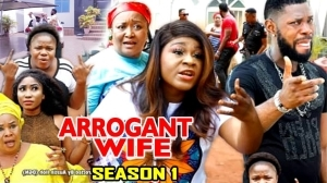 Arrogant Wife (2021 Nollywood Movie)
