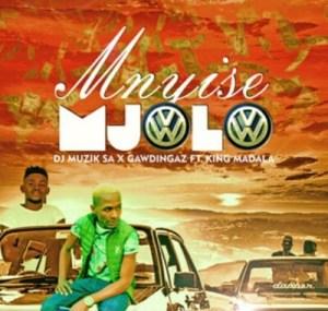 Dj Muzik SA & Gawdingaz – Mnyise Mjolo ft. King Madala