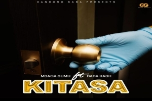 Msaga Sumu – Kitasa ft Baba Kash