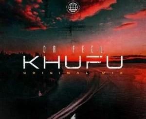 Dr Feel – Khufu (Original Mix)