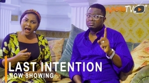 Last Intention (2021 Yoruba Movie)