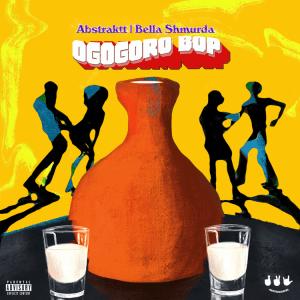 Abstraktt ft. Bella Shmurda – Ogogoro Bop