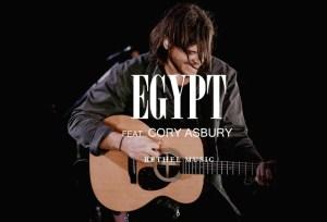 Bethel Music & Cory Asbury – Egypt