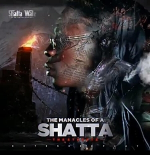 Shatta Wale – The Manacles Of A Shatta (EP)