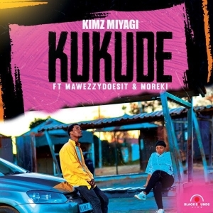 Kimz Miyagi – Kukude Ft. Mawezzydoesit & MOREKI