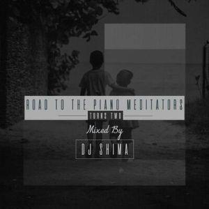 Dj Shima – The Piano Meditators Turns Two Mix