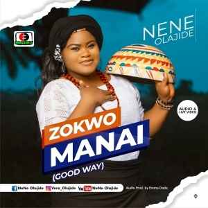 Nene Olajide – Zokwo Manai (The good way) (Video)