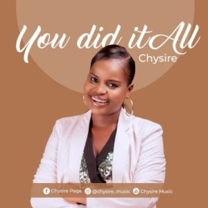 Chysire – You Did It All