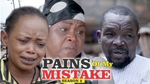 Pains of My Mistake 2  (Old Nollywood Movie)
