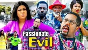 Passionate Evil (2021 Nollywood Movie)