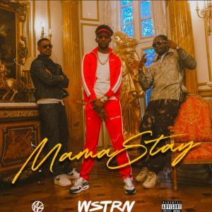 WSTRN – Mama Stay