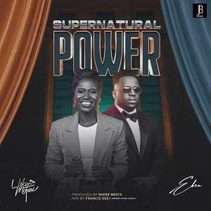 Lekien Mcfini – Supernatural Power ft. Eben
