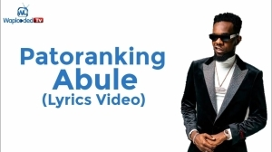 Patoranking - Abule (Lyrics Video)