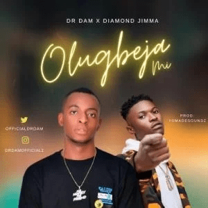 Dr Dam – Olugbeja Mi Ft. Diamond Jimma