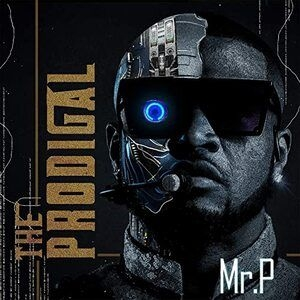 Mr. P – The Prodigal (Album)