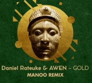 Daniel Rateuke & Awen – Gold (Manoo Remix)