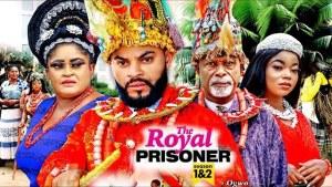 Royal Prisoner (2021 Nollywood Movie)