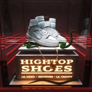 Lil Yachty Ft. Lil Keed & Zaytoven - Hightop Shoes