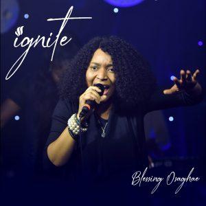 Blessing Osaghae – Ignite