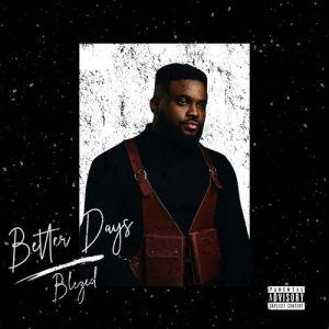 Blezed – Better Days ft. Omari Hardwick & Timi Dakolo