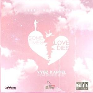 Vybz Kartel – Sometimes Love Dies Ft. Renee 6:30