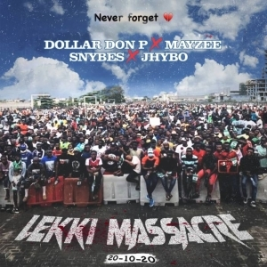 Jhybo x Dollar DonP x Mayzee x Snybes – Lekki Massacre (Tribute Song) (Video)