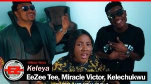 EeZee Conceptz – Keleya Ft. EeZee Tee, Miracle Victor, Kelechukwu (Video)
