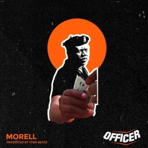 Morell – Officer (Prod. by Yuba Beatz)