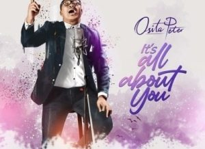 Osita Peter – It's All About You