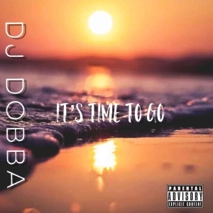 DJ Dobba – It's Time To Go