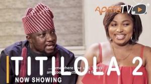 Titilola Part 2(2021 Yoruba Movie)