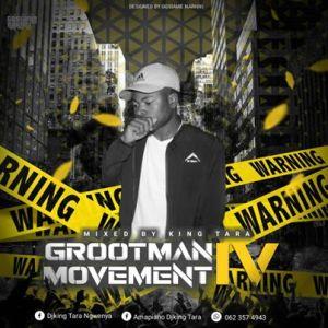 Dj King Tara - Grootman Movement Episode 4 (Underground MusiQ)