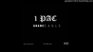 Shane Eagle – 1Pac (2k15)