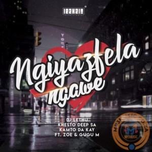 DJ Lethu, Khesto DeepSA & Kamto DaKay – Ngiyazifela Ngawe Ft Zoe & Gugu M