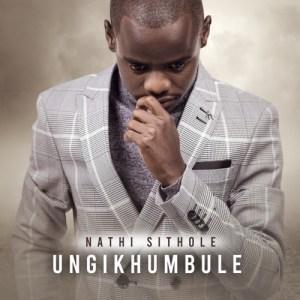 Nathi Sithole – Baba Ngiyabonga (Remix)