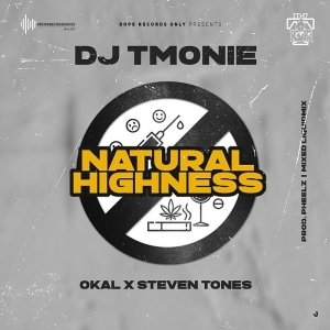 DJ T Monie Ft. Okal X Steven Tones – Natural Highness