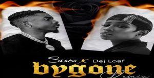 Skiibii ft. Dej Loaf – Bygone (Remix)