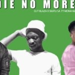 Dj T Blaza x Skatli SA – To Die No More FT Mona Mashego