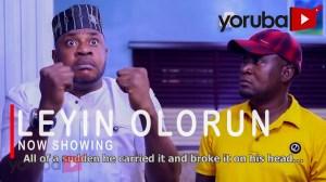Leyin Olorun (2021 Yoruba Movie)