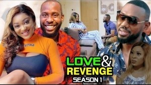 Love & Revenge (2021 Nollywood Movie)