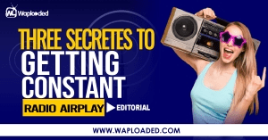 Three Secrets To Getting Constant Radio Airplay