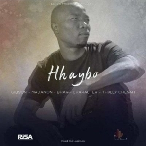 Gibson – Hhaybo ft Madanon, Bhar, character & Thully Chesah