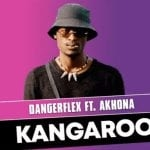 DangerFlex – Kangaroo Ft. Akhona