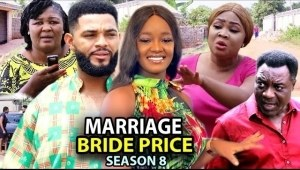 Marriage Bride Price Season 8